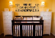 A daily reminder of the adventure that is parenthood! You Are Our Greatest Adventure Nursery or Child's room decal.