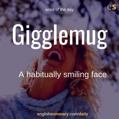 Gigglemug (n) A habitually smiling face Interesting English Words, Unusual Words, Weird Words, Rare Words, Learn English Words, English Phrases, New Words, Unique Words, Cool Words