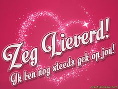 Gerelateerde afbeelding Dutch Quotes, Love Memes, Man Humor, Compliments, Me Quotes, I Love You, Neon Signs, Sayings, Smileys