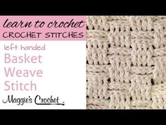 Learn Basket Weave Crochet Stitches - Left Handed - YouTube