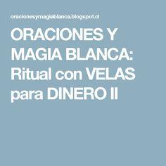 ORACIONES Y MAGIA BLANCA: Ritual con VELAS para DINERO II