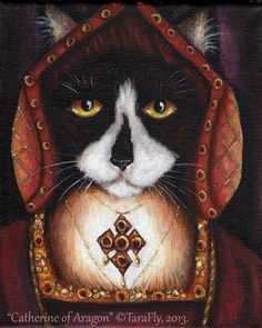 Catherine of Aragon, Tuxedo Cat, the First Wife of King Henry VIII .... the Tudor Cats Collection by TaraFlyArt.