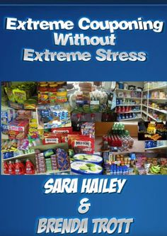 How to Extreme Coupon Without Extreme Stress - #coupon, Extreme, stress, without