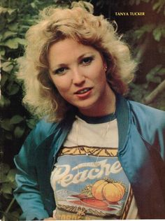 TANYA TUCKER You can immediately identify her by her voice, Love her.