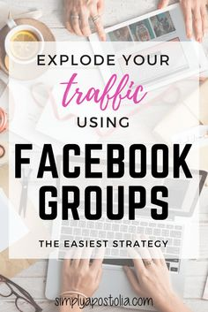 Explode your Traffic by Using Facebook Groups