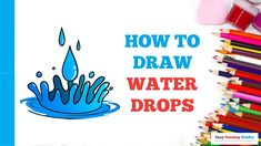 Craft Projects For Kids, Arts And Crafts Projects, Flower Drawing Tutorials, Water Drawing, Popular Cartoons, Coloring Tutorial, Drawing Skills, Step By Step Drawing, Water Drops