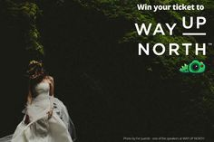 Way Up North Ticket Giveaway