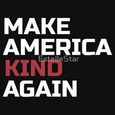 Make America Kind Again - (Million) Womens March on Washington, Los Angeles, New York, Denver, Portland, etc. Not My President, anti-Trump, Protest, feminism, pro-tolerance, womens rights, LBGTQ, gay people, etc.