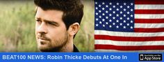 BEAT100 News - Robin Thicke Debuts At One In USA