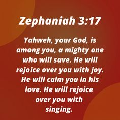 GOD is among us, HE saves us and calms us. HE rejoices over us. Zephaniah Yahweh, your God, is among you, a mighty one who will save. He will rejoice over you with joy. He will calm you in his love. He will rejoice over you with singing. Christian Living, Christian Life, Christian Quotes, Scripture Reading, Scripture Quotes, Healing Scriptures, Bible Scriptures, Zephaniah 3 17, Bible Verses About Strength
