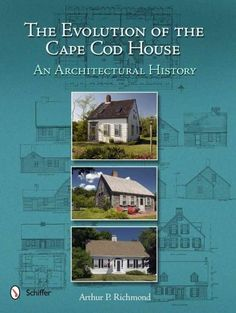 The Evolution of the Cape Cod House: An Architectural History (Hardcover)