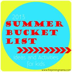 Summer Bucket List ~ Summer Ideas and Activities for Kids by www.thepinningmama.com