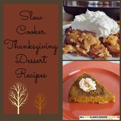 Cook up some sweet Thanksgiving dessert recipes from our handy collection,Thanksgiving Dessert Ideas: 8 Slow Cooker Thanksgiving Dessert Recipes. These slow cooker dessert recipes are super tasty, and great to enjoy throughout fall. The pilgrims might not have had slow cookers back in the day, but there's no reason you can't enjoy some festive slow cooker dessert recipes for the holiday.
