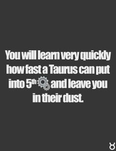 Are you counting on the supposed slowness of the Taurus? Okay, see how that goes...