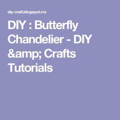 DIY : Butterfly Chandelier - DIY & Crafts Tutorials