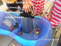 Repurpose an Infant Bathtub into a Water Table...lol my kids like to sit in the bathtub and call it their boat!