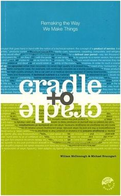 Cradle to Cradle was a great and surprisingly quick read. The book examines the way we make things and how we can design them better for a more sustainable life cycle. To boot, the whole thing's made and printed in polymer!