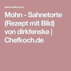 Mohn - Sahnetorte (Rezept mit Bild) von dirkfenske | Chefkoch.de