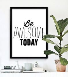 Be Awesome Today. I Love Printable™
