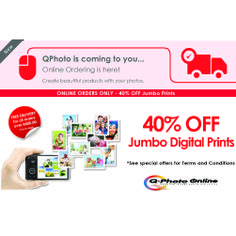 40% OFF Jumbo Digital Prints!  Free Delivery when you order online from Q-Photo! Visit our website to view our great launch specials! www.qphoto.co.za  *Terms and Conditions apply.
