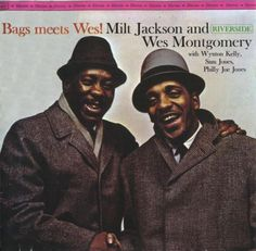 Milt Jackson and Wes Montgomery - 1961 - Bags Meets Wes! (Riverside)