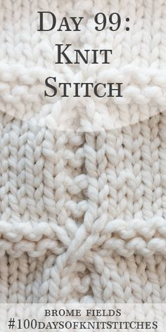 Day 99 : Learn how to knit this knit stitch. Written instructions and step-by-step video tutorial. Slip Stitch Knitting, Knitting Stiches, Easy Knitting Patterns, Knitting Videos, Knitting Designs, Knitting Yarn, Knitting Projects, Stitch Patterns, Knit Stitches