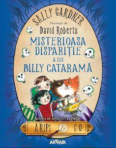 Misterioasa dispariție a lui Billy Cataramă - Sally Gardner - Editura Arthur Sally, Funny, Books, Movies, Art, Art Background, Libros, Films, Book