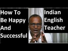 How To Be Happy And Successful ! By Indian English Teacher! Personality ...