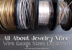 All About Jewelry Wire – Wire Gauge Sizes Explained...When working with jewelry wire, it is very important to understand the basics of wire gauge, hardness, and material and how these factors affect your designs. Today we will straighten out some confusion in the wire gauge measuring systems before we move on to wire hardness and choosing the right wire for your projects  (Parts 2, 3, and 4 of All ..
