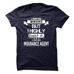 New I Am An Insurance Agent T Shirt