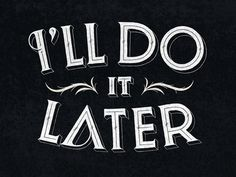 I'll do it later by Simon Alander