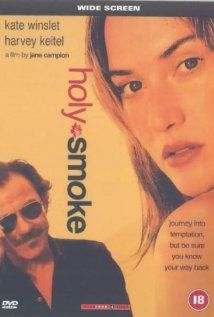 """Holy Smoke"" - Primarily I like this film for Kate Winslet's performance. I could have just as easily included ""Little Children,"" which is another, more recent Kate Winslet showcase. This film is directed by Jane Campion, who won well-deserved acclaim for ""The Piano."" This is right up there with that film in its unblinking examination of sexual power and politics."