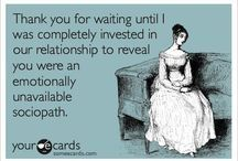 Free and Funny Breakup Ecard: Thank you for waiting until I was completely invested in our relationship to reveal you were an emotionally unavailable sociopath. Create and send your own custom Breakup ecard. Me Quotes, Funny Quotes, Heart Quotes, Courage Quotes, Advice Quotes, Random Quotes, People Quotes, Just In Case, Just For You
