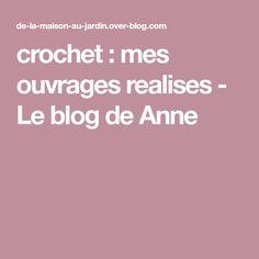 crochet : mes ouvrages realises - Le blog de Anne
