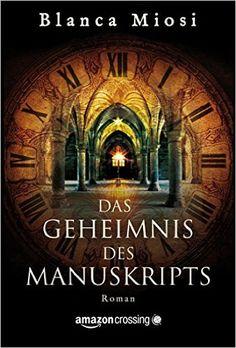 Blanca Miosi —Das Geheimnis des Manuskripts (German Edition) ✰ Johanna M. Dorsen 'Translator' | amazon.com