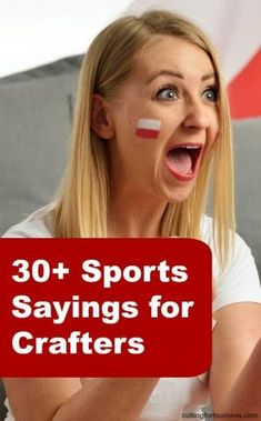 30+ Generic Sports Sayings for Crafters - Great for Silhouette Cameo and Cricut crafters - by cuttingforbusiness.com by agnes