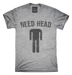 Need Head T-Shirts, Hoodies, Tank Tops