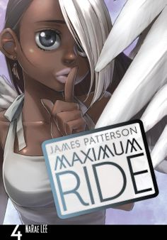 Maximum Ride: The Manga, Vol. 4  by James Patterson http://www.amazon.com/exec/obidos/ASIN/B00AFGJ08W/hpb2-20/ASIN/B00AFGJ08W The art in the book was amazing and really help the store. - I like it a lot and can't wait to read the next volume! - I have read all the books and i was so excited when the book came in the mail.