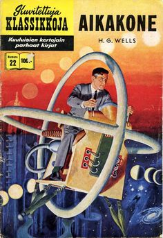 """""""The Time Machine"""" was published by H. Wells' in a science fiction classic that has captivated generations of readers ever since. Fiction Novels, Pulp Fiction, Sci Fi Books, Comic Books, Caricatures, Classic Sci Fi, Classic Comics, The Time Machine, Film D'animation"""