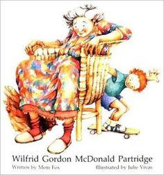 """Wilfrid Gordon McDonald Partridge"" by Julie Vivas  Connection to: -Alzheimer's -Old Age -Empathy -Memories -Senior Citizens -Respect"