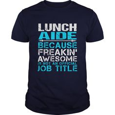 LUNCH AIDE T-Shirts, Hoodies. BUY IT NOW ==► Funny Tee Shirts
