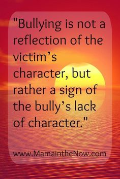 Ten things to tell your kids about bullying. Teach them how to act and react if they are bullied or witness bullying! Stand up against bullying Mantra, Anti Bully Quotes, Adult Bullies, Best Quotes, Love Quotes, Awesome Quotes, Quotes Quotes, Funny Quotes, Tenacious D