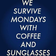 #sunglasses #quotes #monday