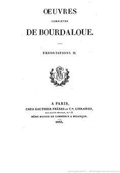 Oeuvres complètes de Bourdaloue. 9 / (précédées d'une notice sur la vie et les oeuvres de Bourdaloue, par J. Labouderie et de la préf. du P. Bretonneau)