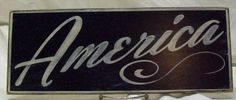 """America wall sign, 6 1/2"""" x 17"""", distressed 