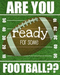 Are You Ready for Some Football??