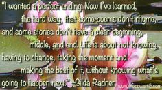 image - a perfect ending Healing Words, Self Improvement Tips, The Hard Way, Philosophy, Gilda Radner, Poems, Knowledge, Inspirational Quotes, Positivity