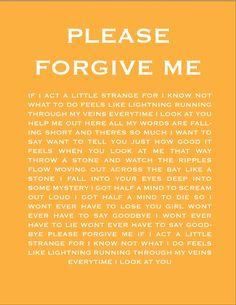 "lyrics ""Please Forgive Me"" by David Gray Cool Lyrics, Music Lyrics, Music Songs, Music Love, Music Is Life, My Music, David Gray, Little Brothers"