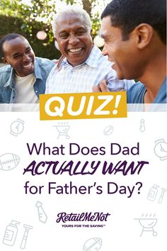 Find out what dad REALLY wants this Father's Day!