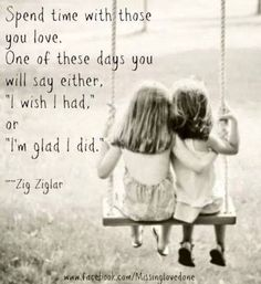 spend time with your kids quotes   Pinned by Hello Kitty Mom